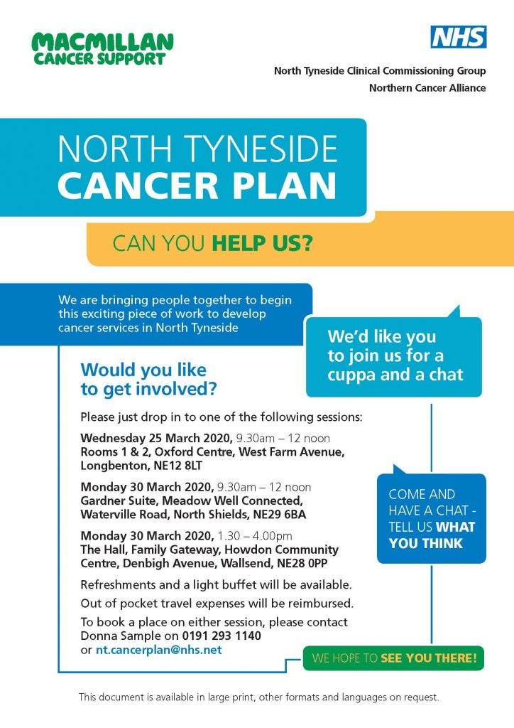 North Tyneside Cancer Plan - can you help us? We are bringing people together to begin this exciting piece of work to develop cancer services in North Tyneside,. Would you like to get involved? Contact Donna Sample on 0191 293 1140 or email nt.cancerplan@nhs.net